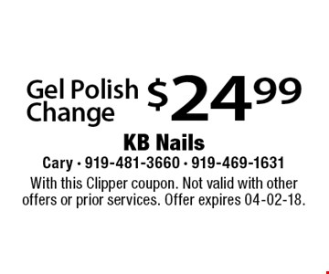$24.99 Gel Polish Change. With this Clipper coupon. Not valid with other offers or prior services. Offer expires 04-02-18.