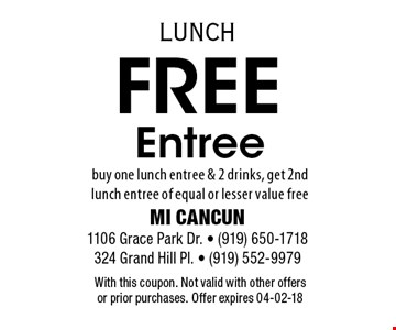 Free Entreebuy one lunch entree & 2 drinks, get 2nd lunch entree of equal or lesser value free. With this coupon. Not valid with other offers or prior purchases. Offer expires 04-02-18