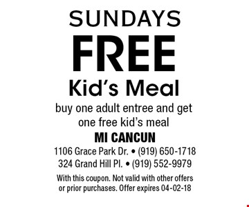 Free Kid's Mealbuy one adult entree and get one free kid's meal. With this coupon. Not valid with other offers or prior purchases. Offer expires 04-02-18