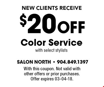 $20 OFF Color Service with select stylists. With this coupon. Not valid with other offers or prior purchases. Offer expires 03-04-18.