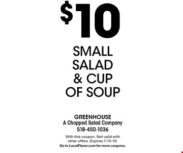 $10 Small Salad & Cup Of Soup. With this coupon. Not valid with other offers. Expires 7-15-18. Go to LocalFlavor.com for more coupons.
