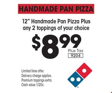 Handmade Pan Pizza $8.99 Plus Tax12