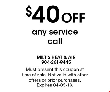 $40 Off any service call. Must present this coupon at time of sale. Not valid with other offers or prior purchases. Expires 04-05-18.