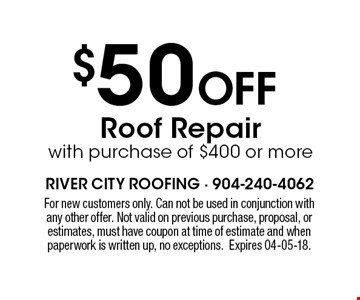 $50 Off Roof Repair with purchase of $400 or more. For new customers only. Can not be used in conjunction with any other offer. Not valid on previous purchase, proposal, or estimates, must have coupon at time of estimate and when paperwork is written up, no exceptions.Expires 04-05-18.