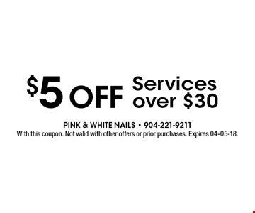 $5 off Services over $30. With this coupon. Not valid with other offers or prior purchases. Expires 04-05-18.