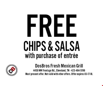 FREE Chips & Salsa with purchase of entree. Must present offer. Not valid with other offers. Offer expires 03-17-18.