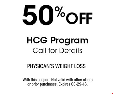 50 %OFF HCG Program Call for Details. With this coupon. Not valid with other offers or prior purchases. Expires 03-29-18.