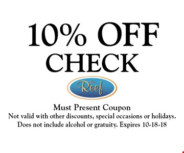 10% OFF CHECK. Must Present CouponNot valid with other discounts, special occasions or holidays.  Does not include alcohol or gratuity. Expires 10-18-18