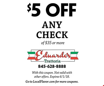 $5 off any check of $35 or more. With this coupon. Not valid with other offers. Expires 6/1/18. Go to LocalFlavor.com for more coupons.