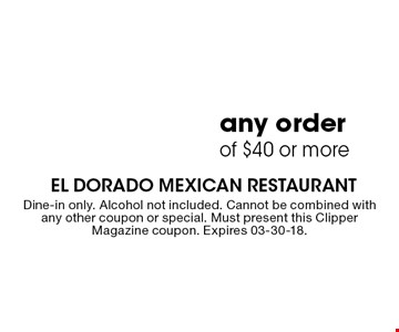 $10Off any orderof $40 or more. Dine-in only. Alcohol not included. Cannot be combined with any other coupon or special. Must present this Clipper Magazine coupon. Expires 03-30-18.
