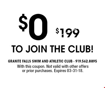 $0 to join the club!. With this coupon. Not valid with other offers or prior purchases. Expires 03-31-18.