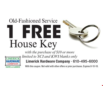 Old-Fashioned Service. 1 Free House Key with the purchase of $10 or more limited to SCI and KWI blanks only. With this coupon. Not valid with other offers or prior purchases. Expires 8-10-18.