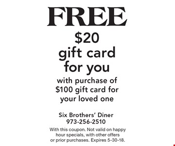 Free $20 gift card for you with purchase of $100 gift card for your loved one. With this coupon. Not valid on happy hour specials, with other offers or prior purchases. Expires 5-30-18.