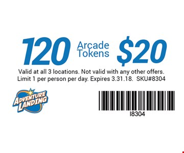 $20 120 Arcade Tokens. Valid at all 3 locations. Not valid with any other offers. Limit 1 per person per day. Expires 03-31-18. SKU#8304