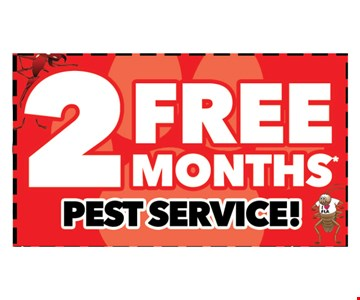 FREE 2 months pest control. New customers only. Service agreement required. Not valid with any other offers. Call for details. Offer expires 04-05-18