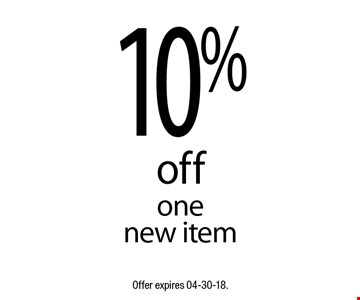 10% off one new item. Offer expires 04-30-18.