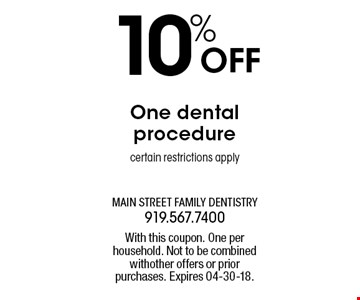 10% OFF One dentalprocedurecertain restrictions apply. With this coupon. One per household. Not to be combined withother offers or prior purchases. Expires 04-30-18.