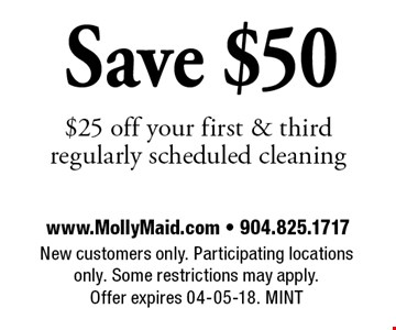 Save $50 $25 off your first & third regularly scheduled cleaning. New customers only. Participating locations only. Some restrictions may apply.
