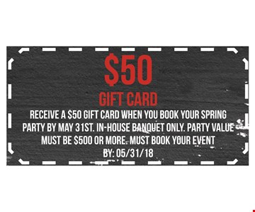 $50 gift card when you book your spring party by May 31st