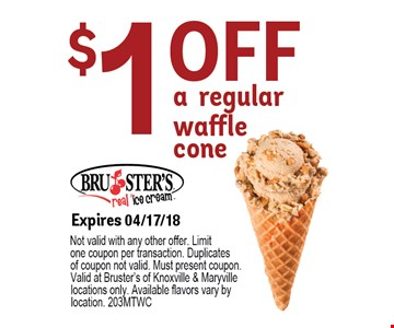 $1.00 a regular waffle cone. Expire 04/17/18Not valid with any other offer. Limit one coupon per transaction. Duplicates of coupon not valid. Must present coupon. Valid at Bruster's of Knoxville & Maryville locations only. Available flavors vary by location. 210MTWC