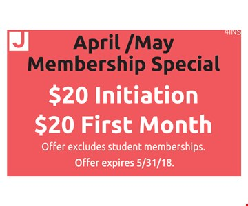 April/May Membership Special $20 Initiation, $20 First Month. Offer excludes student memberships. Offer expires 5/31/18. 4INS