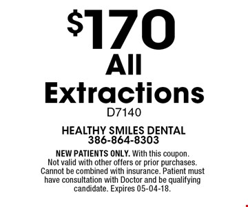 $170 All Extractions D7140. NEW PATIENTS ONLY. With this coupon.