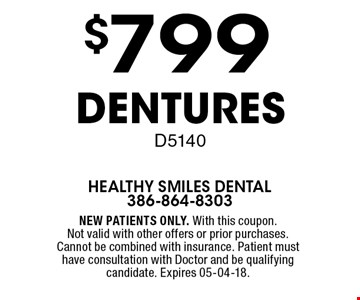 $799 Dentures D5140. NEW PATIENTS ONLY. With this coupon.