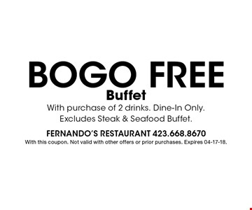 bogo free Buffet With purchase of 2 drinks. Dine-In Only.Excludes Steak & Seafood Buffet.. With this coupon. Not valid with other offers or prior purchases. Expires 04-17-18.