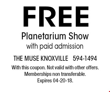 FREE Planetarium Showwith paid admission. The muse knoxville 594-1494With this coupon. Not valid with other offers. Memberships non transferable. Expires 04-20-18.