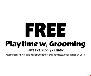 FREE Playtime w/ Grooming. With this coupon. Not valid with other offers or prior purchases. Offer expires 04-20-18