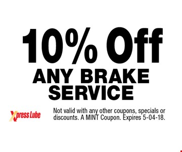 10% Off Any Brake Service. Not valid with any other coupons, specials or discounts. A MINT Coupon. Expires 5-04-18.