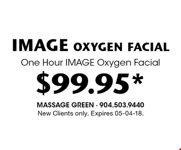 $99.95* IMAGE oxygen facialOne Hour IMAGE Oxygen Facial. New Clients only. Expires 05-04-18.