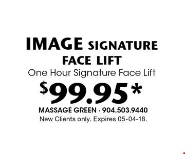 $99.95* IMAGE signatureface liftOne Hour Signature Face Lift. New Clients only. Expires 05-04-18.
