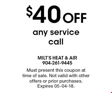 $40 Off any service call. Must present this coupon at time of sale. Not valid with other offers or prior purchases. Expires 05-04-18.
