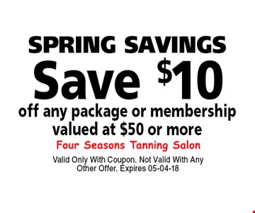 Save $10 SPRING SAVINGS. Valid Only With Coupon. Not Valid With Any Other Offer. Expires 05-04-18