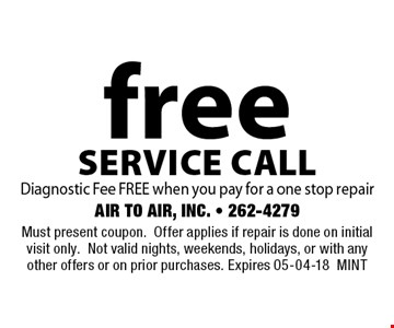 free service call Diagnostic Fee FREE when you pay for a one stop repair. Must present coupon.Offer applies if repair is done on initial visit only.Not valid nights, weekends, holidays, or with any other offers or on prior purchases. Expires 05-04-18MINT