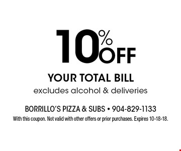 10% Off YOUR TOTAL BILL excludes alcohol & deliveries. With this coupon. Not valid with other offers or prior purchases. Expires 10-18-18.