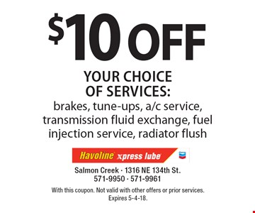 $10 off Your choice of services: brakes, tune-ups, a/c service, transmission fluid exchange, fuel injection service, radiator flush. With this coupon. Not valid with other offers or prior services. Expires 5-4-18.