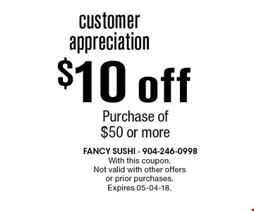 $10 off Purchase of $50 or more. With this coupon. Not valid with other offers or prior purchases. Expires 05-04-18.