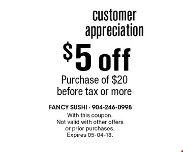 $5 off Purchase of $20 before tax or more. With this coupon. Not valid with other offers or prior purchases. Expires 05-04-18.