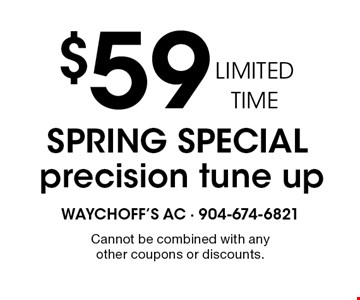 $59 spring special precision tune up. Cannot be combined with any other coupons or discounts.