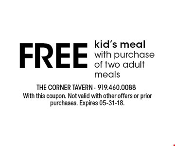 Free kid's meal with purchase of two adult meals. With this coupon. Not valid with other offers or prior purchases. Expires 05-31-18.