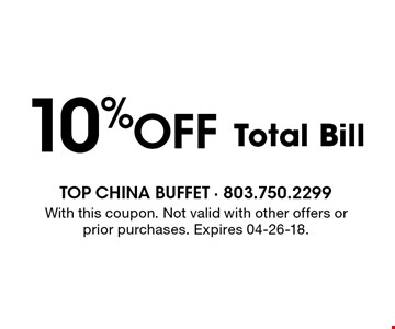 10%Off Total Bill. With this coupon. Not valid with other offers or prior purchases. Expires 04-26-18.