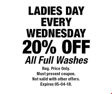 20% OFF All Full Washes. Reg. Price Only.Must present coupon.Not valid with other offers.Expires 05-04-18.