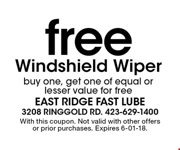 free Windshield Wiperbuy one, get one of equal or lesser value for free. With this coupon. Not valid with other offers or prior purchases. Expires 6-01-18.