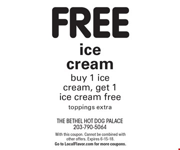 FREE ice cream. Buy 1 ice cream, get 1 ice cream free. Toppings extra. With this coupon. Cannot be combined with other offers. Expires 6-15-18. Go to LocalFlavor.com for more coupons.