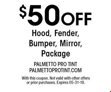 $50 OFF Hood, Fender, Bumper, Mirror, Package . With this coupon. Not valid with other offers or prior purchases. Expires 05-31-18.