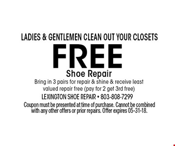 FREE Shoe RepairBring in 3 pairs for repair & shine & receive least valued repair free (pay for 2 get 3rd free). Coupon must be presented at time of purchase. Cannot be combined with any other offers or prior repairs. Offer expires 05-31-18.
