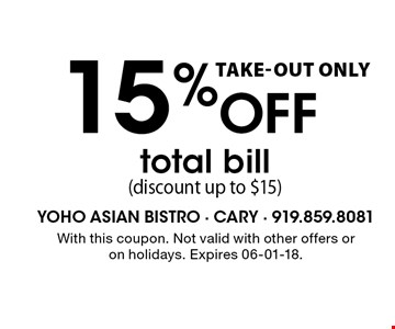 15% Off total bill (discount up to $15). With this coupon. Not valid with other offers or on holidays. Expires 06-01-18.