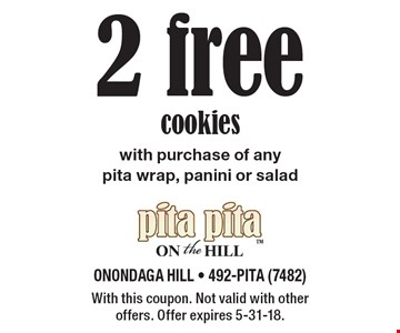 2 free cookies with purchase of any pita wrap, panini or salad. With this coupon. Not valid with other offers. Offer expires 5-31-18.